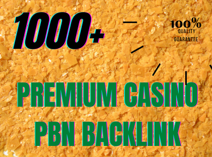 GET POWERFULL 1000+ CASINO PBN backlink in your website with unique high DA/PA