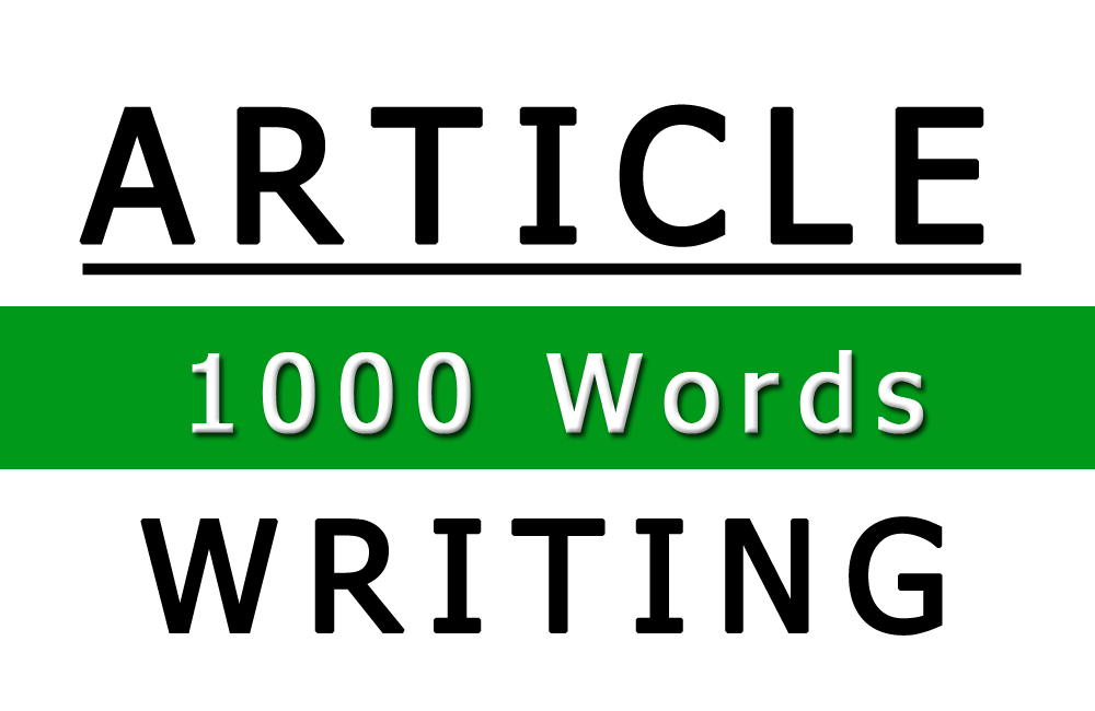 I Can Write for you more than 1000 Word Article