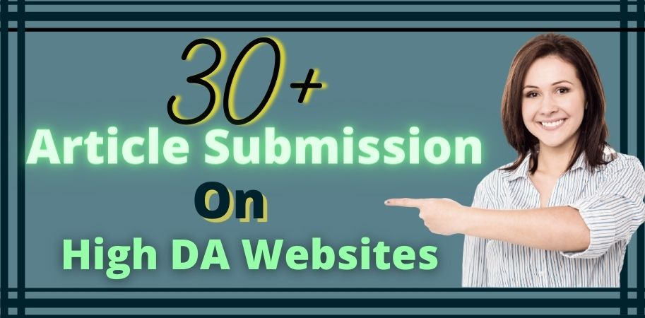 I Will Provide 30 HQ Article Submission SEO Backlinks
