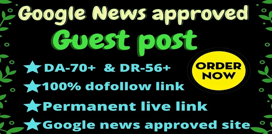 I will provide you guest post backlinks on google news site