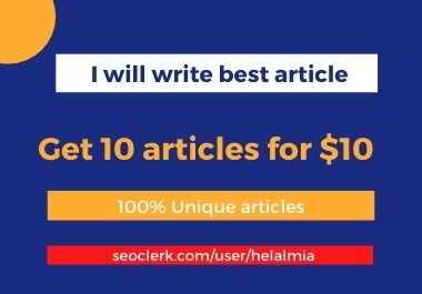 I will write 10 unique article for your website