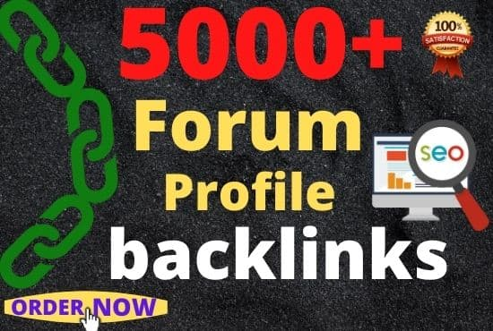 provide 5000 forum and profile dofollow backlinks super fast delivery