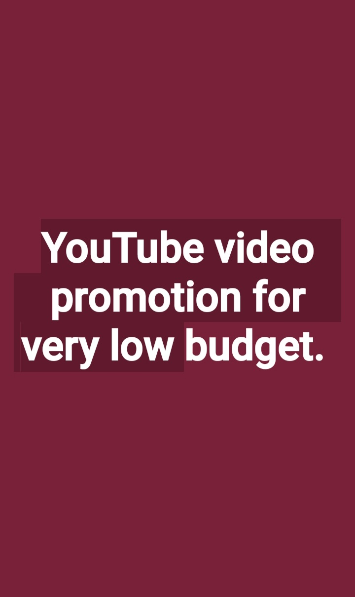 YouTube video promotion. With very honestly and carefully