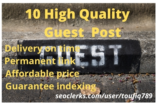 Create 10 high authority guest post for your websites
