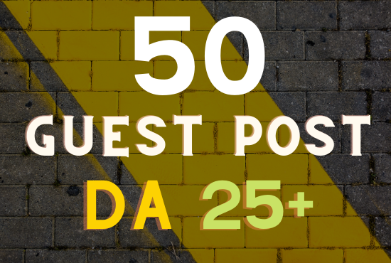 Black Friday Offer 50 guest post unique and real sites Da 25+ granted
