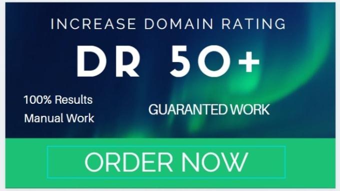 Increase Domain Rating DR 50 Plus Guaranted