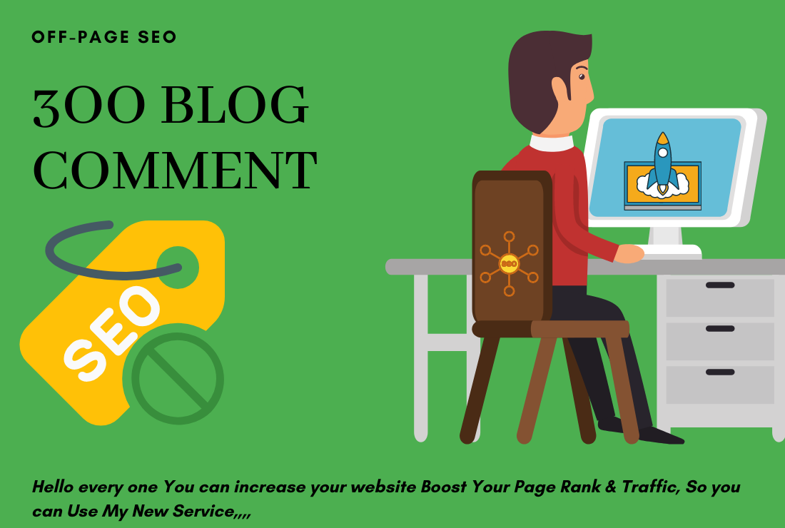 I will do 300 high quality dofollow blog comments backlinks