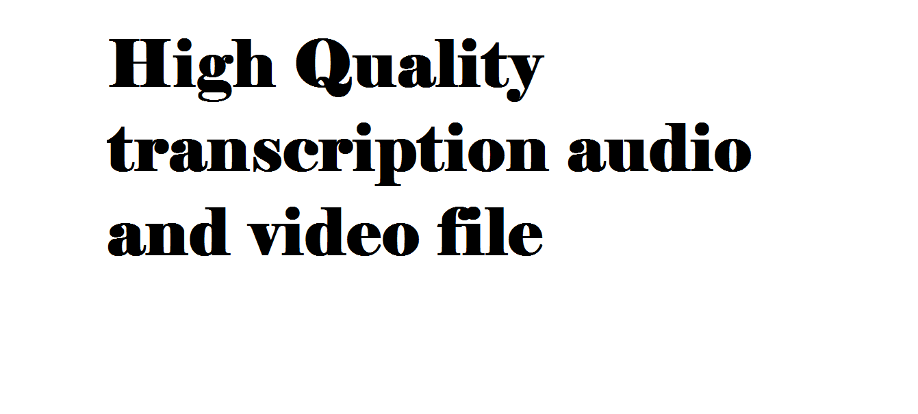 Do fast ang high quality transcription from audio and video