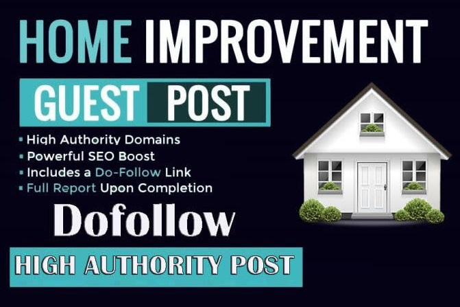 I will publish home improvement guest posting backlinks