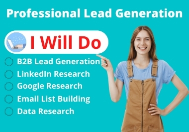 I Will Provide 100 B2B Lead Generation And Email List Building