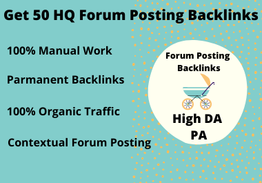 Get 50 HQ Forum Posting Backlinks on High DA PA
