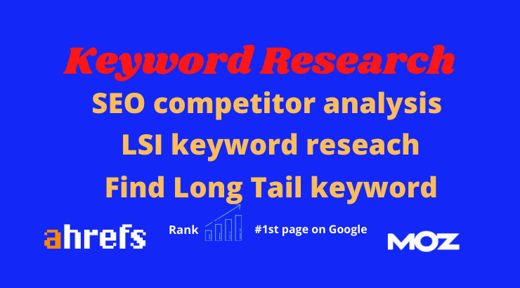 I will do keyword research, competitor analysis, find longtail, lsi kw