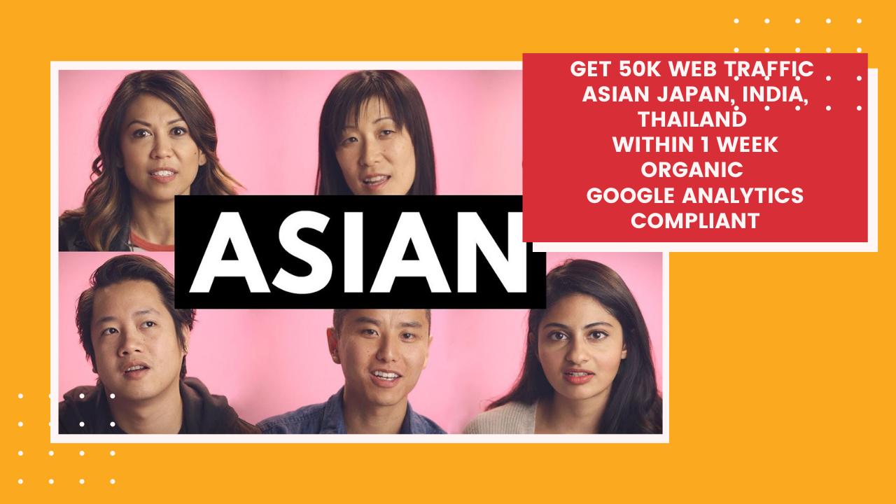 Get organic Asian Japan India Thailand 50000 web traffic