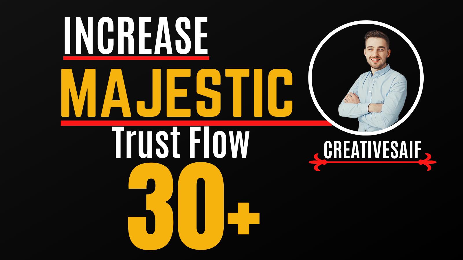 I will increase trust flow,  majestic tf 30plus guaranteed