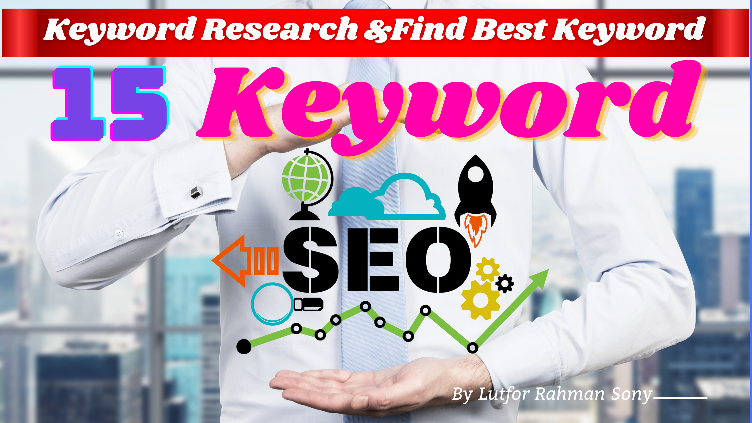 Keyword Research and Find Best Keyword For Your website