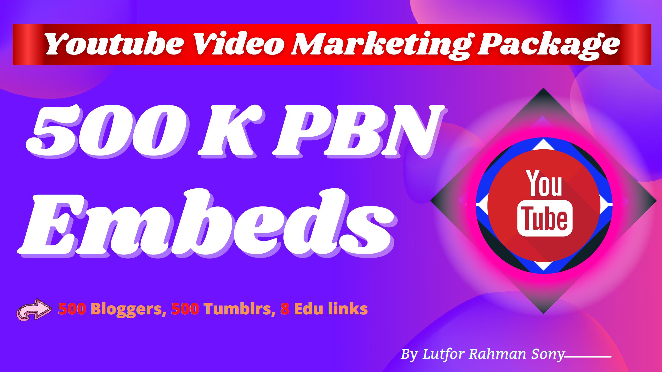 Video Marketing - 500K PBN YouTube Video Embeds + 500 Blogger,  500 Tumblr & EDU backlinks