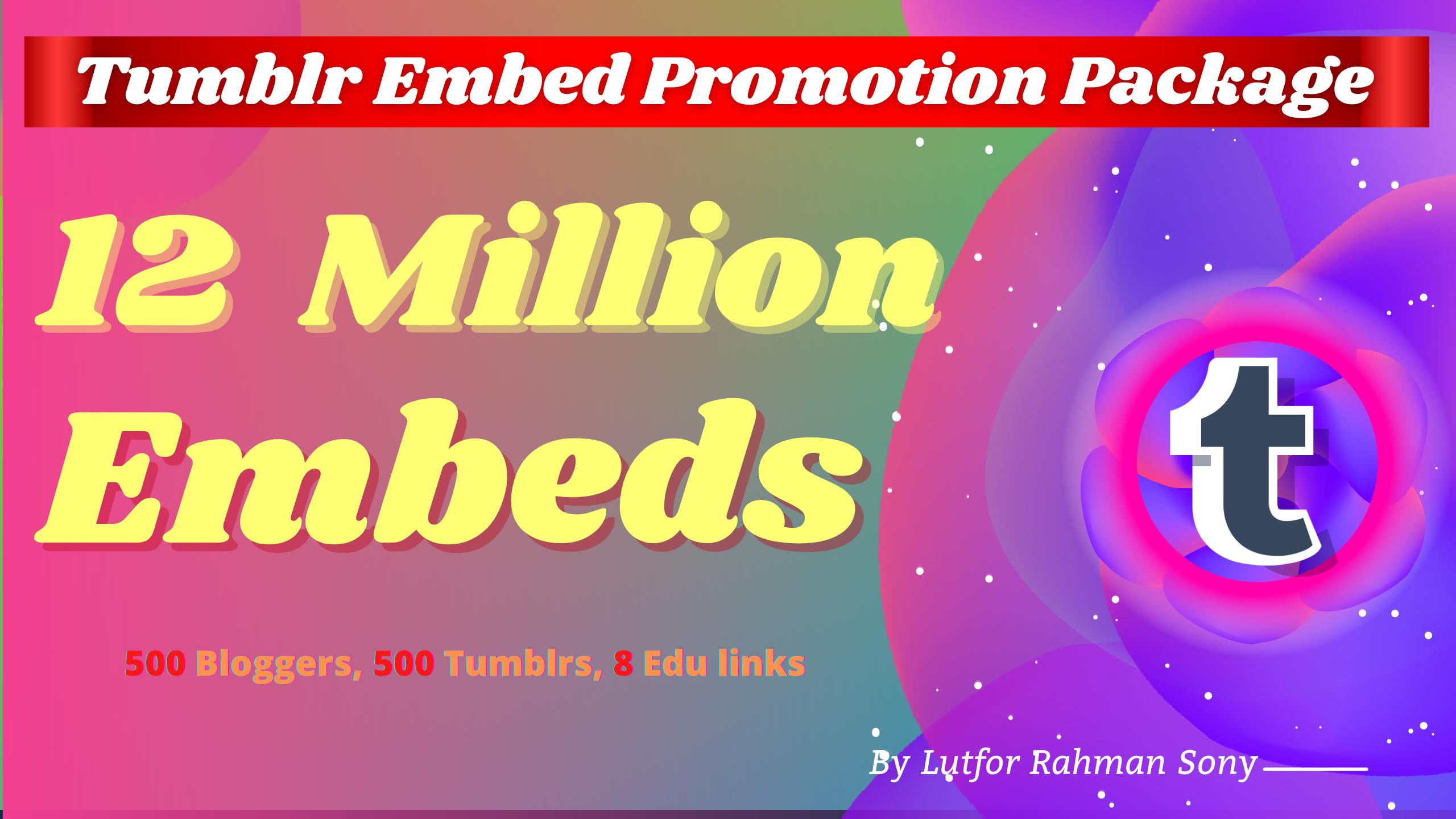 Tumblr marketing Tumblr Embed on 500 Blogger,  500 Tumblr, 12 Million Backlinks