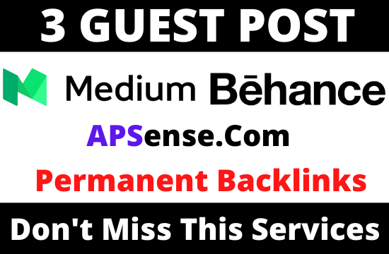Write and Publish 3 Guest post Medium,  Behance and APSense