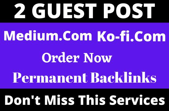 Write and Publish 2 Guest post Medium. com and Ko-fi. com