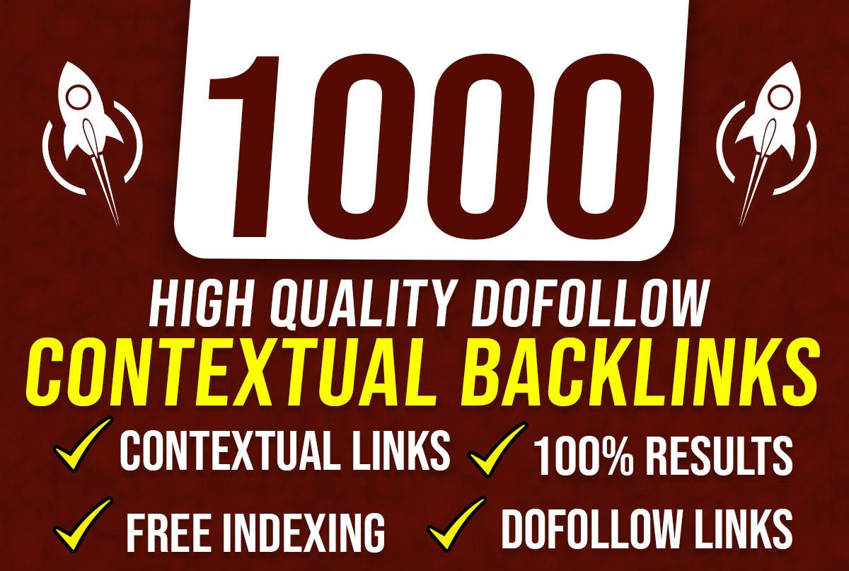 I will do 1000 high quality contextual SEO dofollow backlinks