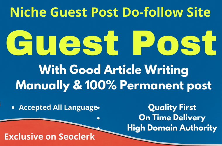 Guest Post with Niche Article ON 10 Different High Domain Authority site quickly rank your site