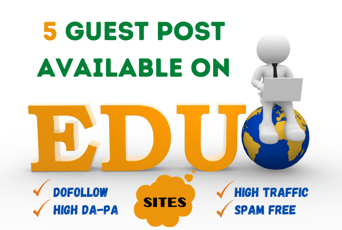 i will do dofollow guest posting on 5 different edu DA 91-92 high authority sites