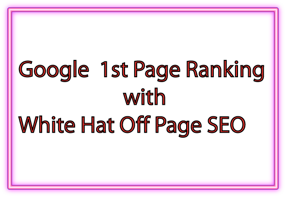 Google 1st Page Ranking with Off Page SEO with Guaranteed HQ Back-link