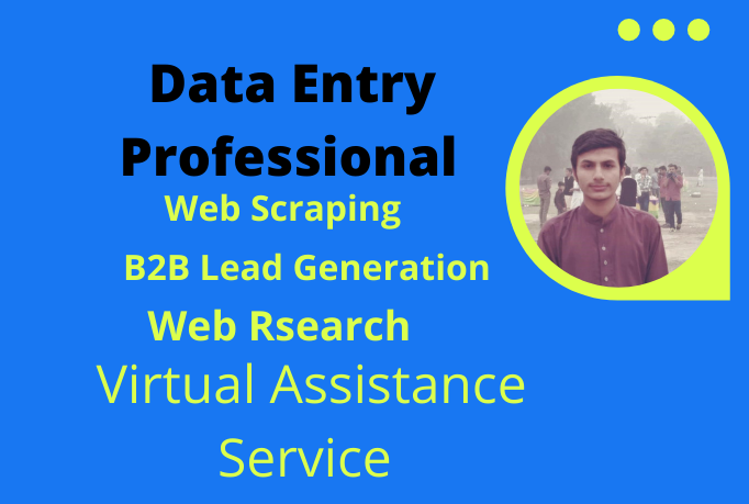 I Will be your virtual assistant for various task in Data entry Web Scraping Lead generation