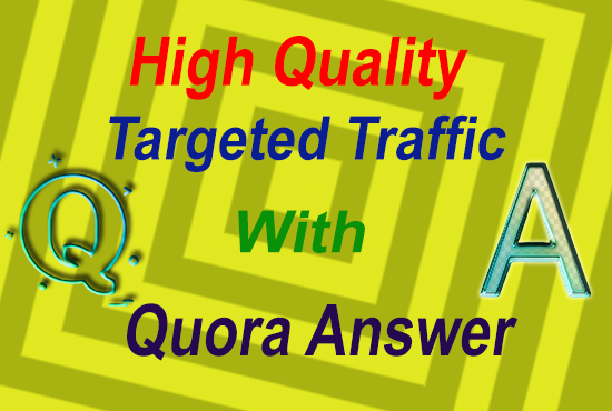 High quality targeted traffic with 15 quora answers.