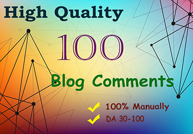 100 Blog Comments Backlinks Manually in High DA PA Sites
