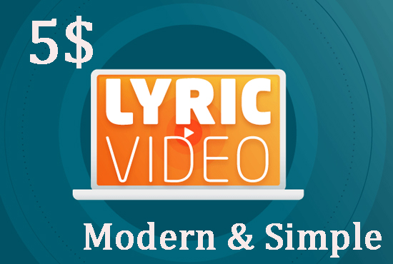 I will create modern and simple lyric music video with animation or video backgrounds