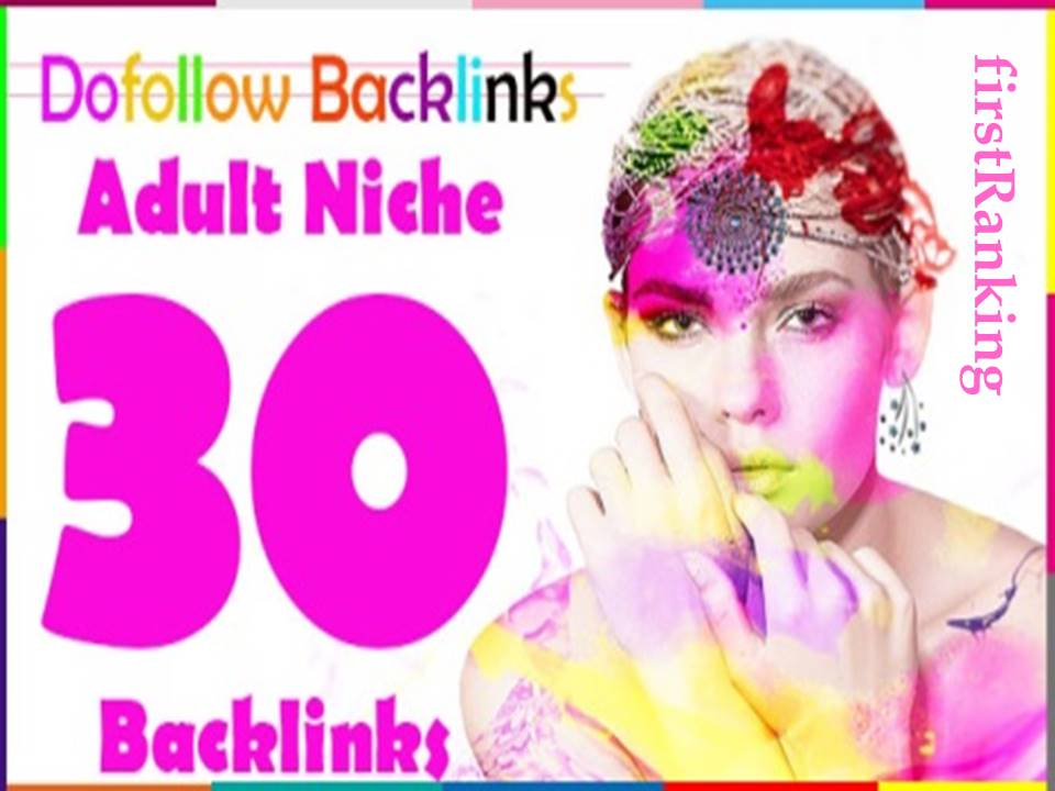 I will make 30 High quality Dofollow Backlinks for adult SEO services