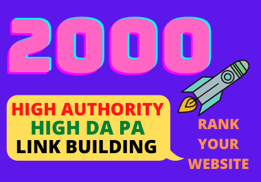 Build 2000 high authority da/pa backlinks,  link building for your google ranking