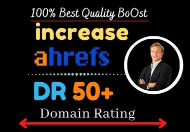 I will increase domain rating ahrefs DR 50 plus with white hat SEO