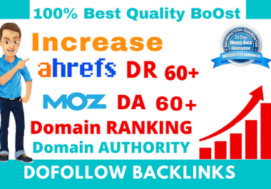 I will increase DA 35+ DR 20+ domain authority da and domain rating DR for ahrefs and moz