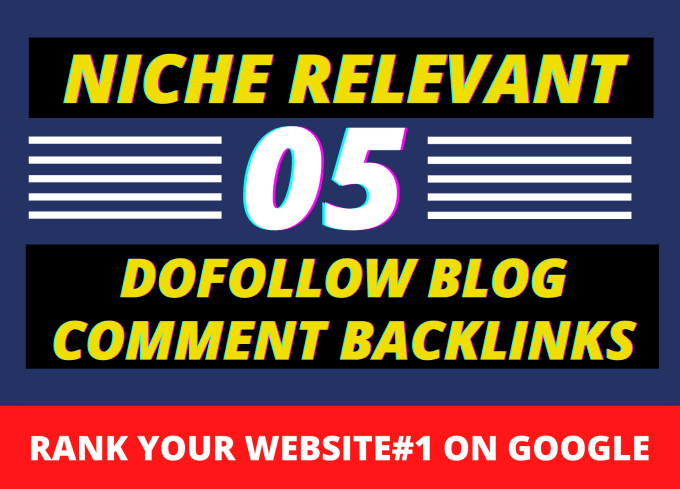 I will provide 05 niche relevant manual dofollow blog comment backlinks