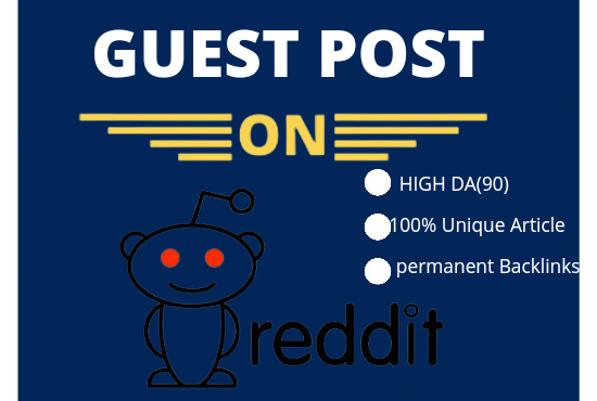 Write And Publish 10 Reddit Guest Post with high DA 90 and PA 92
