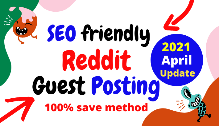 SEO friendly fast ranking 30 Reddit Guest Posting Servies