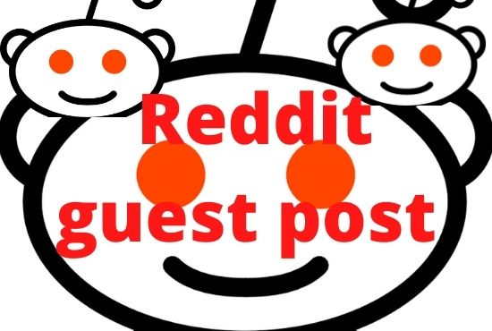 write and Publish a 15 guest post on reddit. com