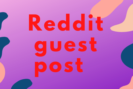 Powerful 10 Reddit Guest Post Backlinks For your Targeted Traffic