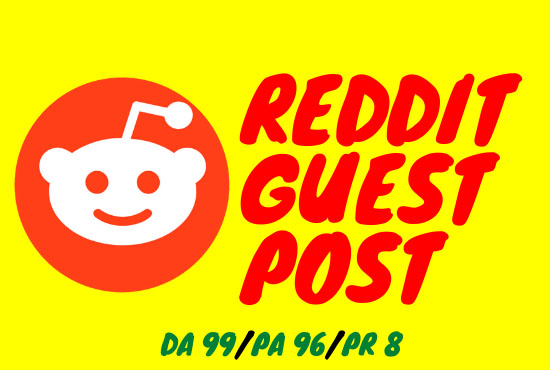 Write And Publish 5 Guest Post On Reddit. Com DA99