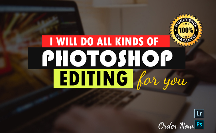 I will do any kind of photoshop and Lightroom Professional photo editing.