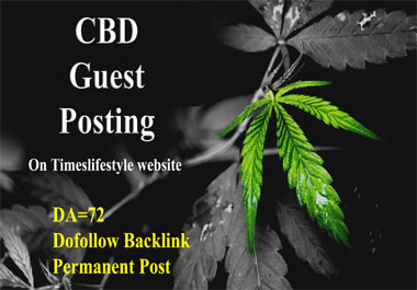 Publish CBD Type Guest Post On Timeslifestyle Website Which DA 72