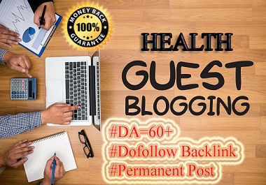 I Will Publish Health Guest Blog on DA 70+ with Dofollow Link