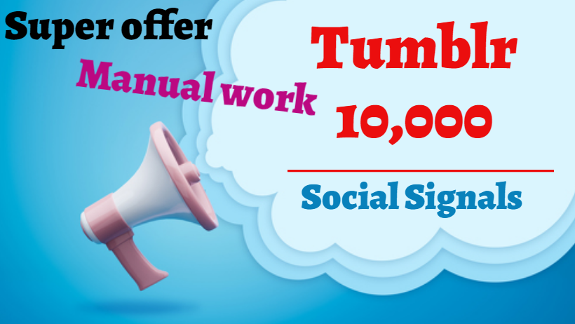 provide you 10,000 Tumblr Social Signals SEO Google Ranking PBN Traffic Bookmark Marketing