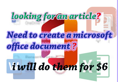 I will write articles,  create,  format and edit Microsoft documents