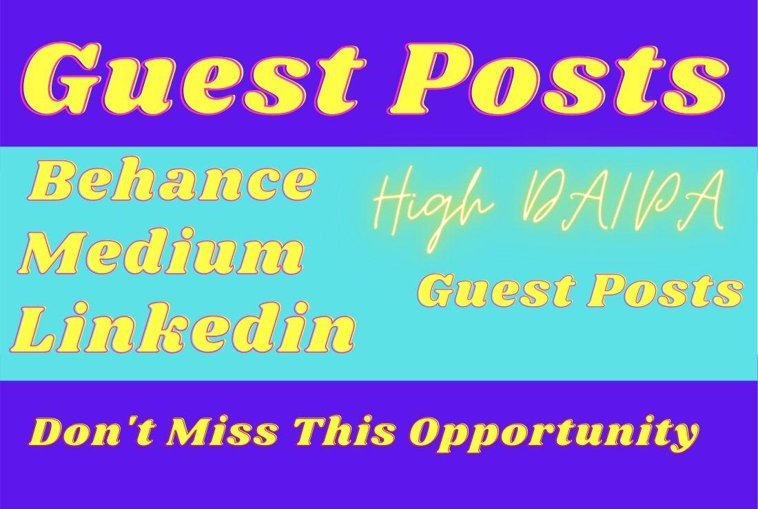 I do write and publish high da guest posts on linkedin,  medium,  behance