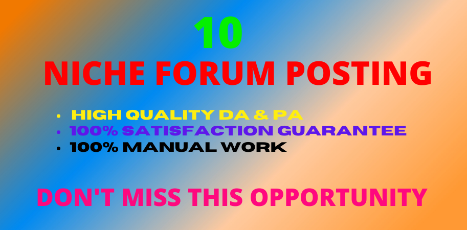 I will provide you 10 high quality Niche Forum Posting Backlinks