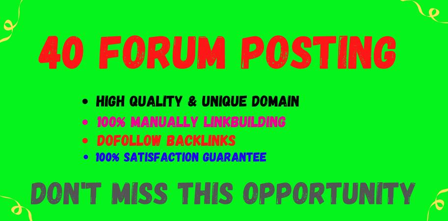 I Will Do you 40 High Quality Forum Posting Backlinks.