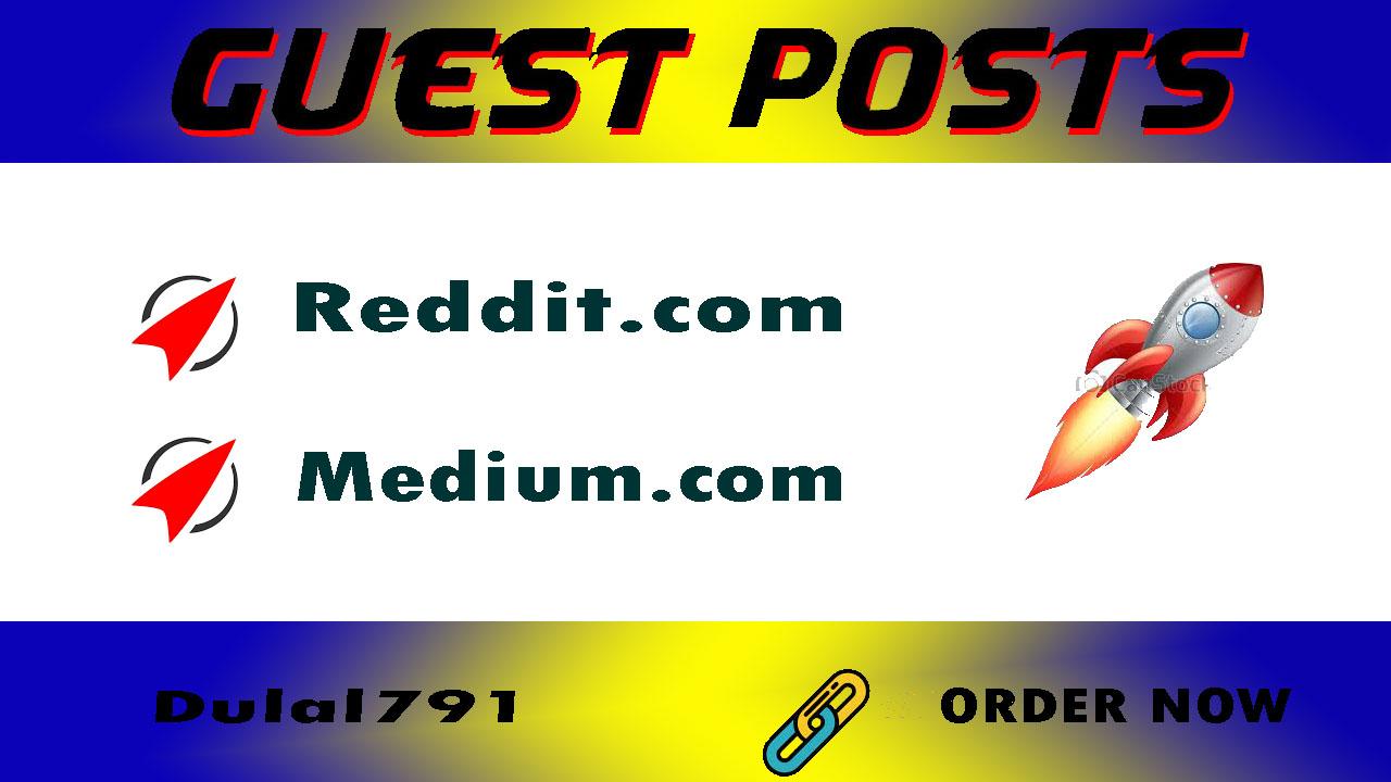 I will write And Publish 2 Guest Post On Reddit & Medium. com